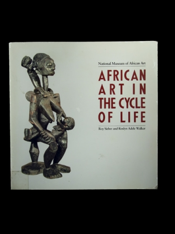 "Купить каталог выставки ""African Art in the Cycle of life"" - Roy Sieber Walker,  Roslyn A. Walker"