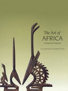 "Учебное пособие ""The Art of Africa: A Resource for Educators The Metropolitan Museum"""