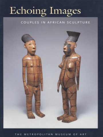 "Каталог выставки в музее Metropolitan ""Echoing Images: Couples in African Sculpture"""