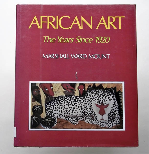Книга African Art - The Years Since 1920, MARSHALL WARD MOUNT