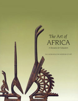 The Art of Africa: A Resource for Educators The Metropolitan Museum