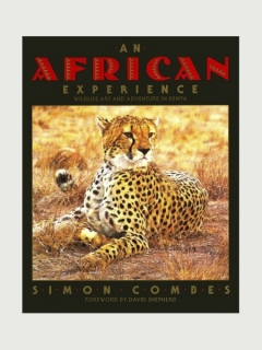 Книга An African Experience: Wildlife Art and Adventure in Kenya [Simon Combes]