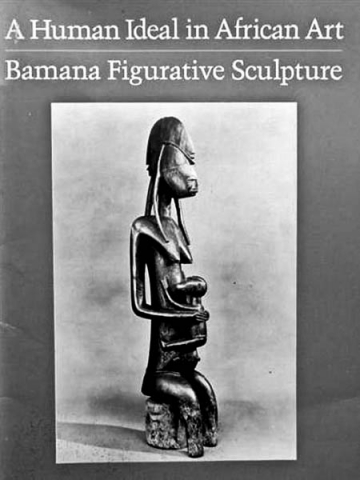 "Книга ""A Human ideal in African Art: Bamana figurative sculpture"""