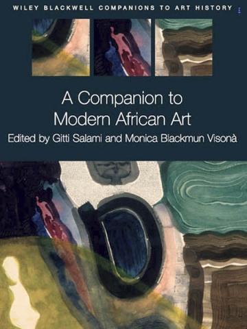"Книга ""A Companion to Modern African Art"" под редакцией Gitti Salami, Monica Blackmun Visona"
